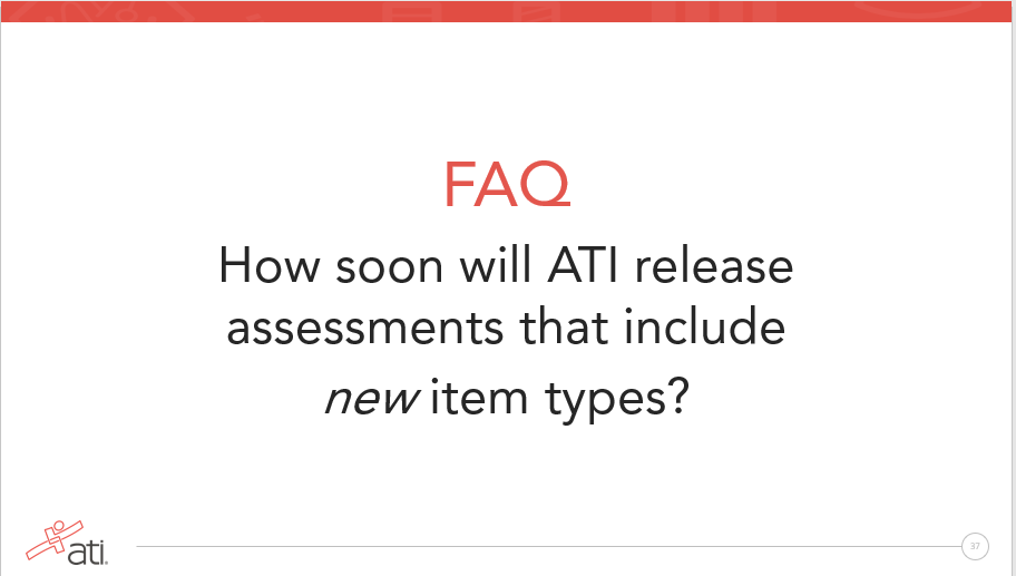 FAQ How soon will ATI release assessments that include new item types to prepare for the Next Generation NCLEX?