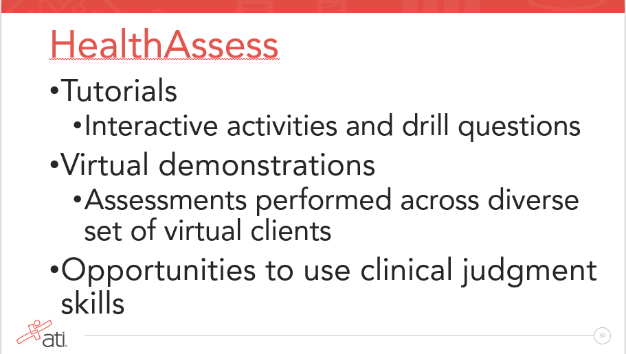 ATI's HealthAssess will include interactive activities that support clinical judgment development