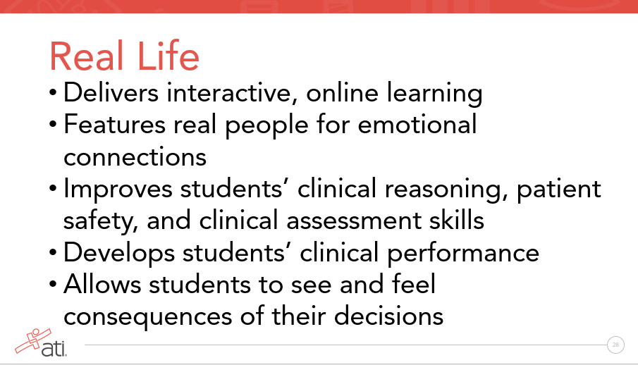 ATI's Real Life solution delivers interactive online learning to build clinical judgment